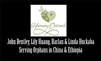 Harmoney Outreach - China & Ethiopia